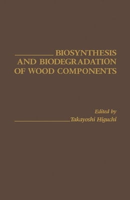 Book Biosynthesis and biodegradation of wood components by Higuchi, Takayoshi