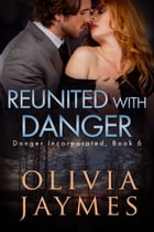 Reunited With Danger by Olivia Jaymes