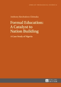 Formal Education: A Catalyst to Nation Building: A Case Study of Nigeria