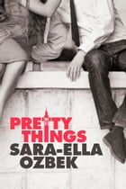 Pretty Things by Sara-Ella Ozbek