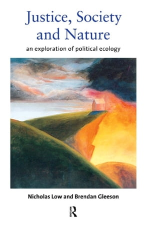 Justice,  Society and Nature An Exploration of Political Ecology