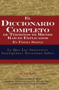 The Complete Dictionary of Real Estate Terms Explained Simply: What Smart Investors Need to Know (Spanish)