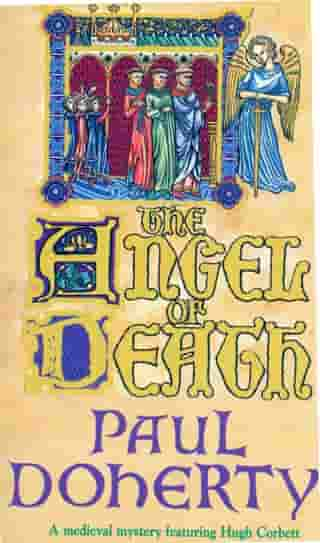 The Angel of Death (Hugh Corbett Mysteries, Book 4): Murder and intrigue from the heart of the medieval court by Paul Doherty