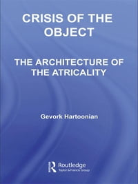 Crisis of the Object: The Architecture of Theatricality