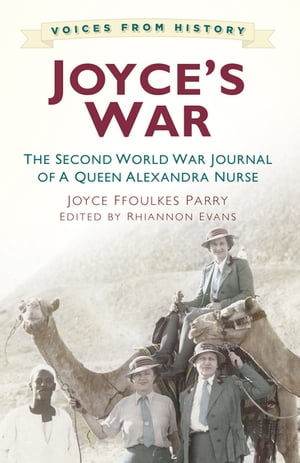 Joyce's War The Second World War Journal of a Queen Alexandra Nurse