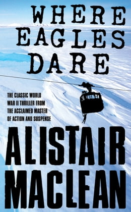 Book Where Eagles Dare by Alistair MacLean