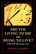 Are You Living to Die or Dying to Live? b54fb634-75e0-4deb-8977-de3c46a38c59
