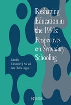 Reshaping Education In The 1990s: Perspectives On Secondary Schooling