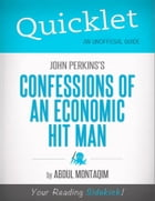 Quicklet on John Perkins's Confessions of an Economic Hit Man (CliffNotes-like Summary) by Abdul  Montaqim