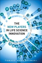 The New Players in Life Science Innovation: Best Practices in R&D from Around the World by Tomasz Mroczkowski