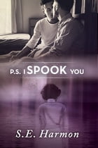 P.S. I Spook You by S.E. Harmon