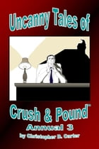 Uncanny Tales of Crush and Pound Annual 3 by Christopher D. Carter