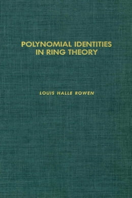 Book Polynomial identities in ring theory by Rowen, Louis Halle