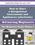 How to Start a Navigational Instruments and Appliances (electronic) Business (Beginners Guide) photo