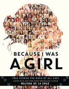 Because I Was a Girl: True Stories for Girls of All Ages by Melissa De La Cruz
