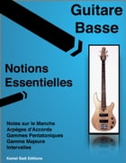 Guitare Basse Notions Essentielles by Kamel Sadi
