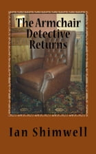 The Armchair Detective Returns: Series Two by Ian Shimwell