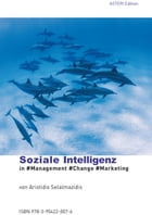 Soziale Intelligenz: in #Management #Change #Marketing by Aristidis Selalmazidis