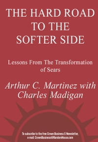 The Hard Road to the Softer Side: Lessons from the Transformation of Sears