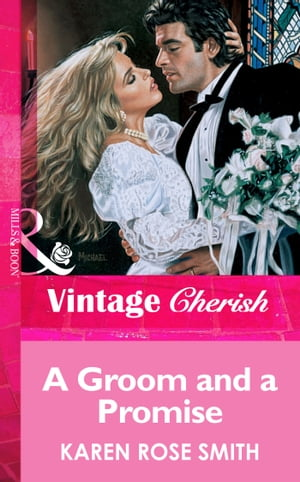 A Groom and a Promise (Mills & Boon Vintage Cherish)