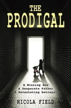 The Prodigal by Nicola Field