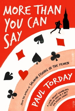 Book More Than You Can Say by Paul Torday