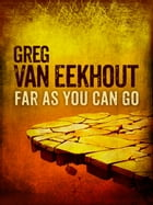 Far As You Can Go - A Short Story by Greg van Eekhout