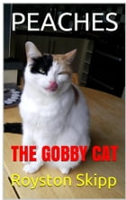 PEACHES: THE GOBBY CAT by Royston Skipp