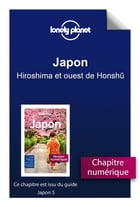 Japon - Hiroshima et ouest de Honshu by Lonely Planet