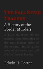 The Fall River Tragedy: A History of the Borden Murders by Edwin Porter