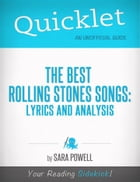 Quicklet on The Best Rolling Stones Songs: Lyrics and Analysis by Sara Powell