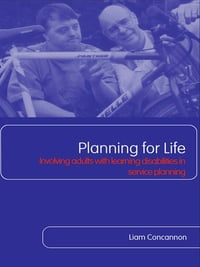 Planning For Life: Involving Adults with Learning Disabilities in Service Planning