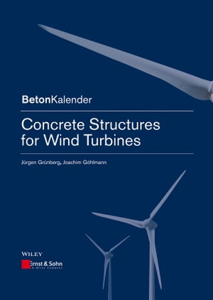 Concrete Structures for Wind Turbines by Jürgen Grünberg