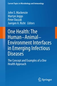 One Health: The Human-Animal-Environment Interfaces in Emerging Infectious Diseases: The Concept…