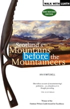 Scotland's Mountains Before the Mountaineers by Mitchell, Ian R.