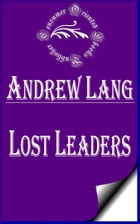 Lost Leaders (Annotated) by Andrew Lang