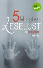 5 Minuten Leselust - Band 1: 10 packende Krimis by Barbara Gothe
