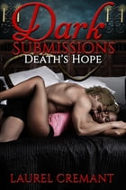 Dark Submissions: Death's Hope by Laurel Cremant