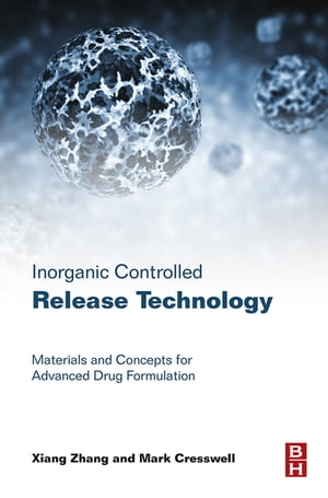 Inorganic Controlled Release Technology Materials and Concepts for Advanced Drug Formulation