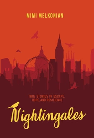 Nightingales: True Stories of Escape, Hope, and Resilience