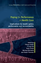 Paying For Performance In Healthcare: Implications For Health System Performance And Accountability by 0