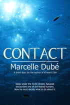 Contact by Marcelle Dubé