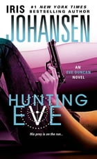 Hunting Eve: An Eve Duncan Novel by Iris Johansen