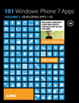 Book 101 Windows Phone 7 Apps, Volume I: Developing Apps 1-50 by Adam Nathan