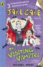 Jake Cake: The Visiting Vampire