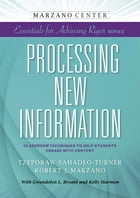 Processing New Information: Classroom Techniques to Help Students Engage With Content by Tzeporaw Sahadeo-Turner