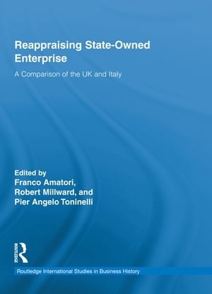 Reappraising State-Owned Enterprise A Comparison of the UK and Italy