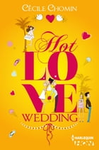 Hot Love Wedding by Cécile Chomin