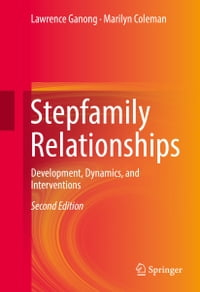 Stepfamily Relationships: Development, Dynamics, and Interventions