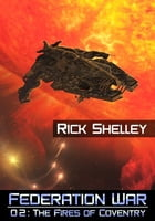 The Fires of Coventry by Rick Shelley